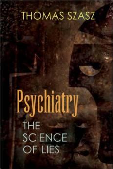Szasz Psychiatry Lies