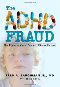 "The ADHD Fraud: How Psychiatry Makes ""Patients"" of Normal Children"