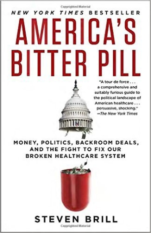 America's Bitter Pill by Steven Brill, 2015